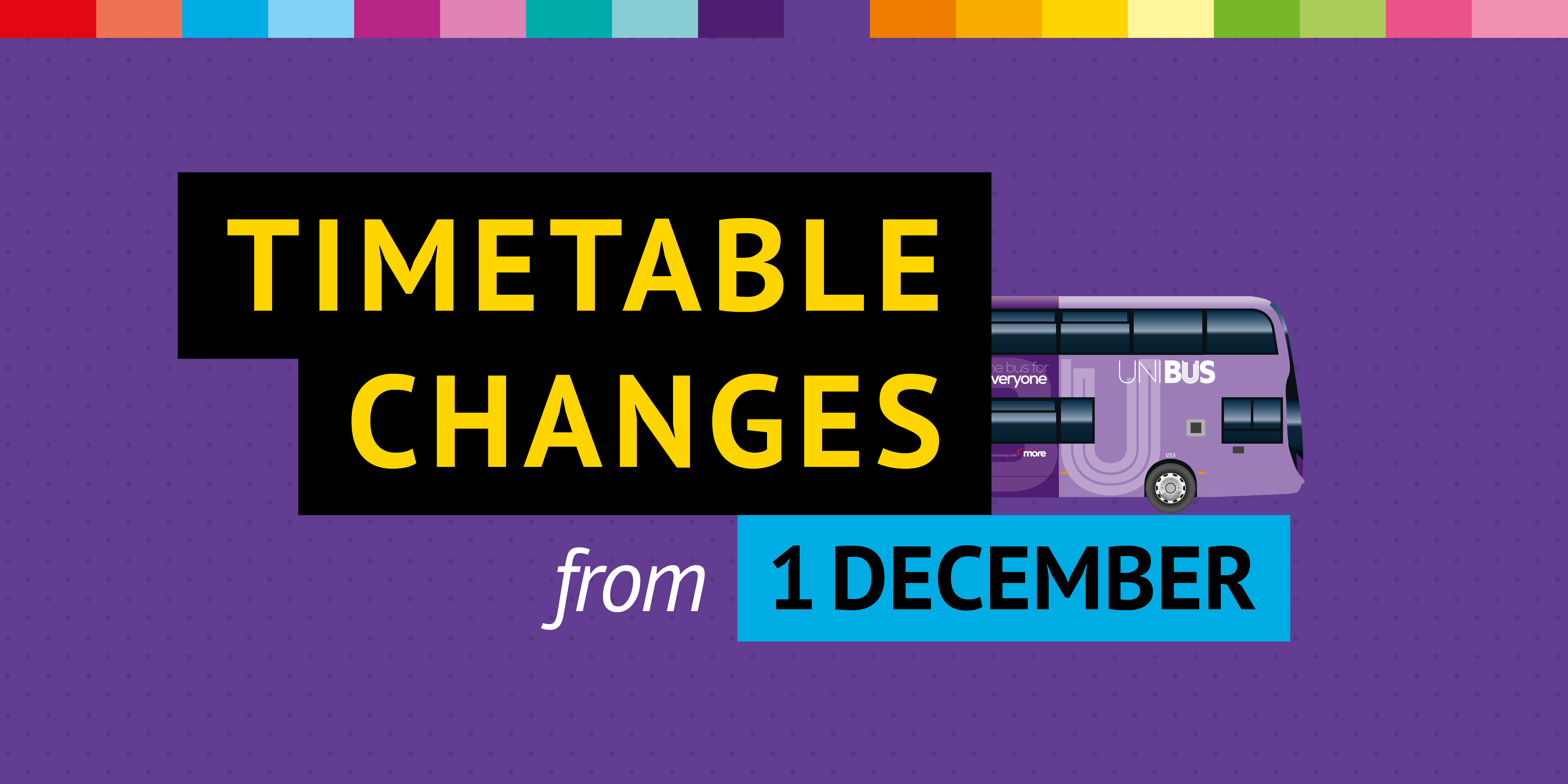 Image of a UNIBUS with text reading 'Timetable changes from 1st December'